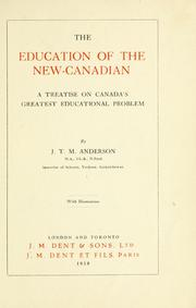 The education of the new-Canadian by James Thomas Milton Anderson