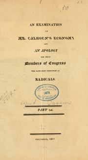 An examination of Mr. Calhoun's economy and an apology for those members of Congress who have been denounced as radicals PDF