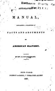 Anti Slavery Manual: Containing a Collection of Facts and Arguments on .. PDF