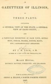 A gazetteer of Illinois, in three parts by Peck, John Mason