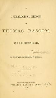 Cover of: A genealogical record of Thomas Bascom and his descendants by Harris, Edward Doubleday
