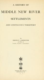 A history of middle New River settlements and contiguous territory by Johnston, David E.