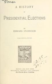 A history of presidential elections by Edward Stanwood