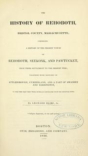 The history of Rehoboth, Bristol county, Massachusetts by Leonard Bliss