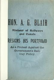 Hon. A.G. Blair, Minister of Railways and Canals, resign his portfolio as a protest against the government's railway policy PDF