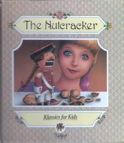 The Nutcracker by Peter Ilich Tchaikovsky