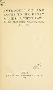 "Introduction and notes to Sir Henry Maine's ""Ancient law"" by Pollock, Frederick Sir"