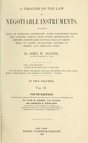 A treatise on the law of negotiable instruments by John W. Daniel