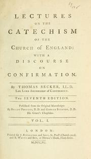 Lectures on the catechism of the Church of England by Thomas Secker