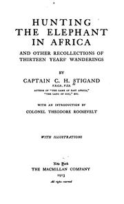 Hunting the Elephant in Africa, and Other Recollections of Thirteenyears' Wanderings PDF