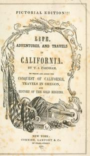 Life, adventures, and travels in California by Thomas J. Farnham