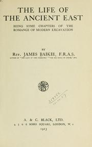 The life of the ancient East by Baikie, James