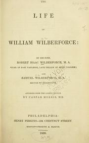The life of William Wilberforce by Robert Isaac Wilberforce