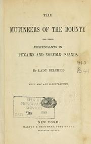 The mutineers of the Bounty and their descendants in Pitcairn and Norfolk Islands by Belcher, Diana Jolliffe Lady