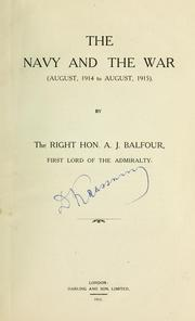 The navy and the war by Balfour, Arthur James Balfour Earl of