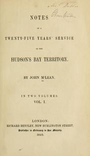 Notes of a twenty-five years' service in the Hudson's Bay territory by McLean, John
