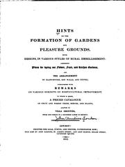 Hints on the Formation of Gardens and Pleasure Grounds: With Designs, in Various Styles of Rural .. PDF