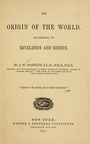 The origin of the world according to revelation and science by Dawson, John William Sir