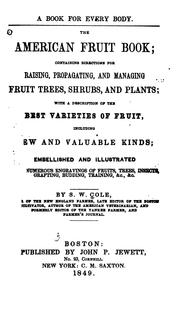 The American Fruit Book: Containing Directions for Raising, Propagating, and Managing Fruit .. by Samuel W. Cole