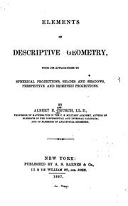 Elements of Descriptive Geometry: With Its Applications to Spherical Projections, Shades and .. PDF