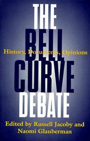 The bell curve debate by Russell Jacoby, Naomi Glauberman