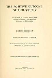 The positive outcome of philosophy by Joseph Dietzgen