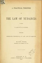 A practical treatise on the law of nuisances in their various forms by Wood, H. G.