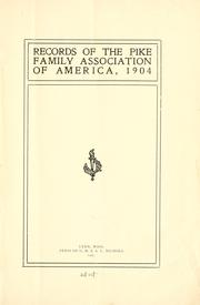 Cover of: Records of the Pike family association of America by Pike family association