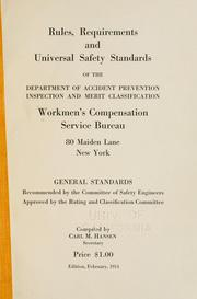 Rules, requirements and universal safety standards of the Department of accident prevention, inspection and merit classification, Workmen's compensation bureau ... General standards recommended by the Committee of safety engineers, approved by the Rating and classification committee PDF