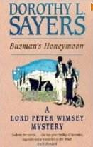 Busman's honeymoon (Novel) by Dorothy L. Sayers