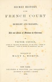 Secret history of the French under Richelieu and Mazarin by Cousin, Victor
