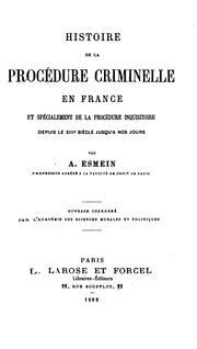 Histoire de la procédure criminelle en France: et spe?cialement de la proce?dure inquisitoire ...