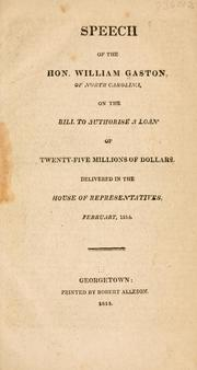 Speech of Hon. William Gaston of North Carolina, on the bill to authorise a loan of twenty-five millions of dollars PDF