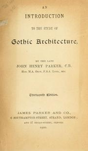 An introduction to the study of Gothic architecture by John Henry Parker