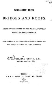 Wrought Iron Bridges and Roofs: Lectures Delivered at the Royal Engineer Establishment, Chatham PDF