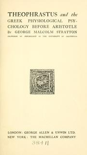 Cover of: Theophrastus and the Greek physiological psychology before Aristotle