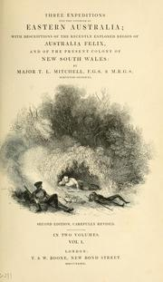 Three expeditions into the interior of eastern Australia by T. L. Mitchell