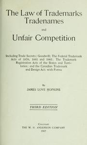 The law of trademarks, tradenames and unfair competition by James Love Hopkins