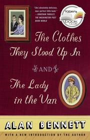 The clothes they stood up in by Bennett, Alan