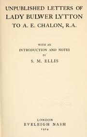 Unpublished letters of Lady Bulwer Lytton to A.E. Chalon, R.A by Lytton, Rosina Bulwer Lytton Baroness