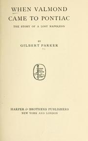 Cover of: When Valmond came to Pontiac by Gilbert Parker