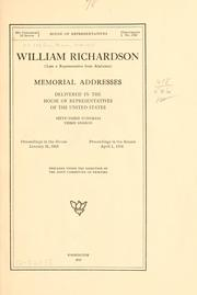 Cover of: William Richardson (late a representative from Alabama) Memorial addresses delivered in the House of representatives of the United States, Sixty-third Congress, third session. by United States. 63d Congress, 3d session