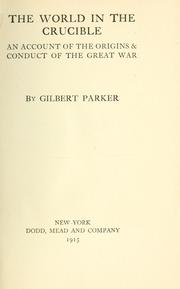 The world in the crucible by Gilbert Parker