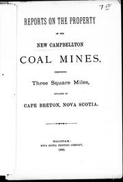 Reports on the property of the New Campbellton coal mines by New Campbellton Coal and Lime Company