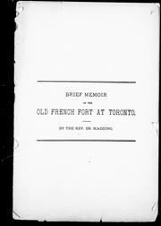 Brief memoir of the old French fort at Toronto by Henry Scadding