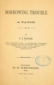 Borrowing trouble by Thomas S. Denison