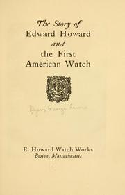 The story of Edward Howard and the first American watch by George Lewis Dyer