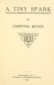 Cover of: A tiny spark by Christina Moody