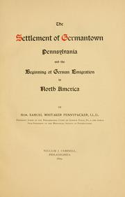 The settlement of Germantown, Pennsylvania by Samuel W. Pennypacker