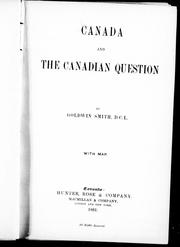 Cover of: Canada and the Canadian question by by Goldwin Smith.